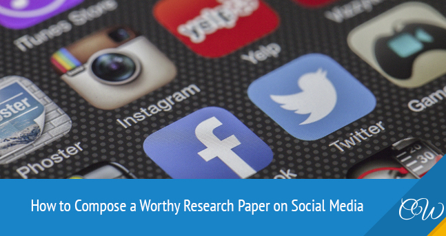 Writing a Research Paper on Social Media